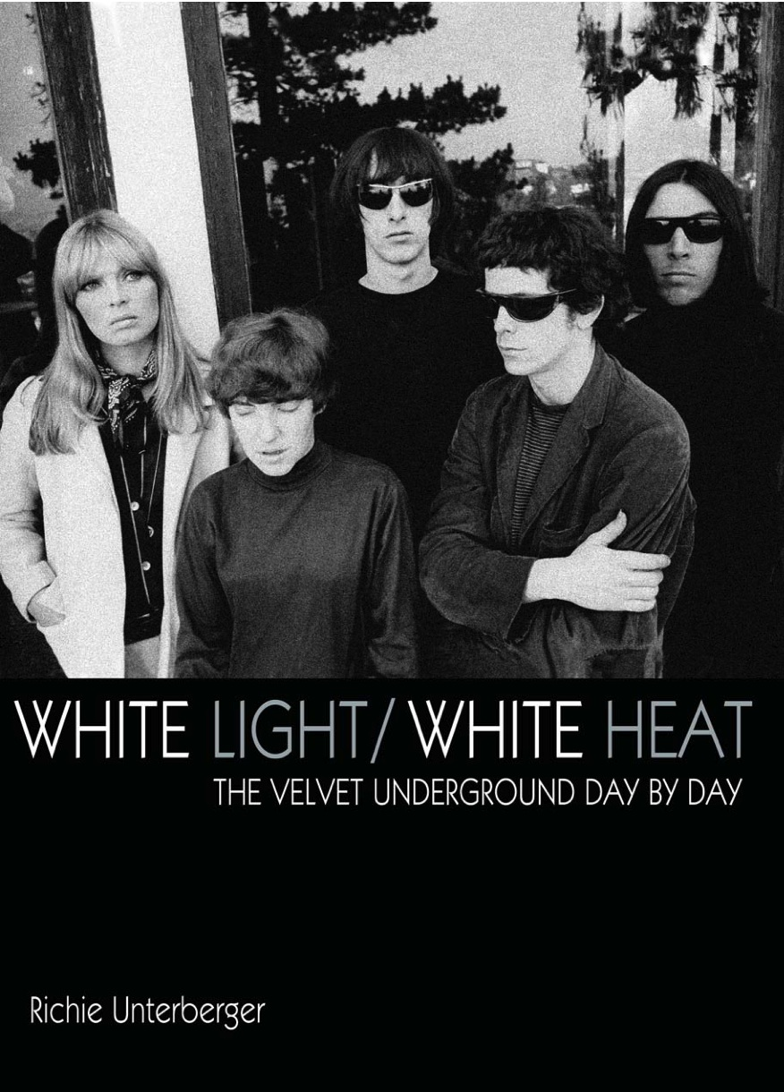 White Light/White Heat: The Velvet Underground Day-By-Day