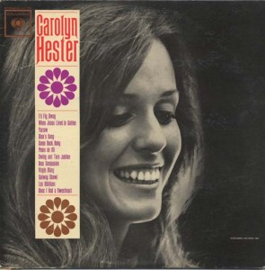 The Carolyn Hester album, with Bob Dylan on harmonica, that was produced by Columbia Records' John Hammond, who'd soon sign Dylan.