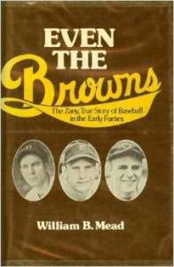 Even the Browns, the best account of baseball during World War II.