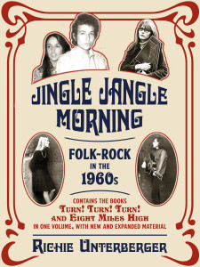 The ebook Jingle Jangle Morning combines the two-part 1960s folk-rock history Turn! Turn! Turn! and EIght Miles High into one volume. Besides revising, updating, and expanding the original text, it also adds a new 75,000-word bonus mini-book.