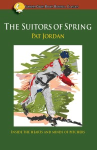 Pat Jordan's first book, The Suitors of Spring, collected profiles of various major and minor league players and coaches, mostly pitchers.