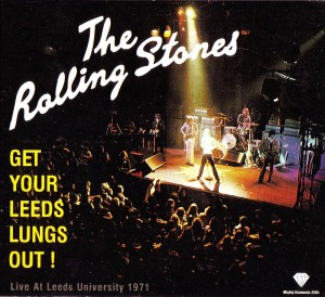 One of many bootlegs of the Rolling Stones' concert at Leeds University on March 13, 1971.