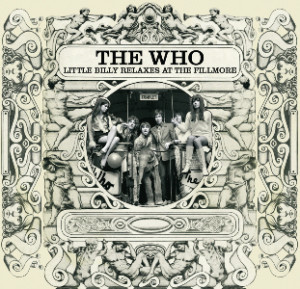 "The Who's live version of ""Little Billy"" can be heard on a tape of their April 6, 1968 concert at New York's Fillmore East, long available on bootlegs like these, and the best-quality live recording of the band prior to 1969 that's circulated."