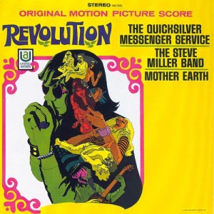 The soundtrack to the 1968 film Revolution had rare tracks by Quicksilver Messenger Service, the Steve Miller Band, and Mother Earth.