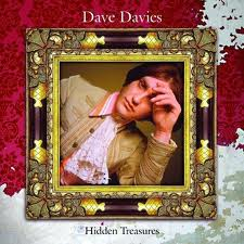 The Hidden Treasures album contains most or all of what would probably have come out on Dave Davies's 1969 solo album, along with a lot of extra material.