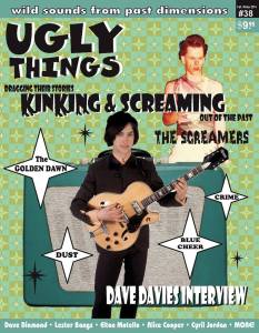 My entire interview with Dave Davies is in the fall/winter issue (#38) of Ugly Things.