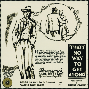"Amazing original ad for Robert Wilkins's 1929 single ""That's No Way to Get Along."""
