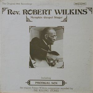 "After the Stones covered ""Prodigal Son,"" this Robert Wilkins LP was reissued to hype that fact on its cover."