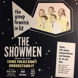 "Although this ad for the Showmen, oddly, doesn't name either of the songs on their ""It Will Stand""/""Country Fool"" single, it prominently quotes a lyric from ""It Will Stand""—""some folks don't understand it"" (meaning those adults who slagged rock'n'roll in its early days)."