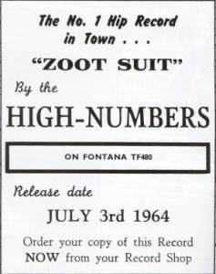 "An ad for the High Numbers single offers more confirmation that ""Zoot Suit"" was the A-side, as it's the only song plugged, and ""I'm the Face"" isn't mentioned."