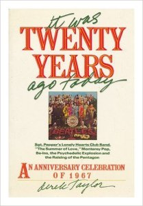 Take note: Derek Taylor's inexpensive, easily available book It Was Twenty Years Ago Today is *not* the same book as his limited-edition memoir Twenty Years Adrift.