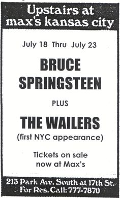 The Wailers shared the bill with Bruce Springsteen for concerts at Max's Kansas City in mid-1973.