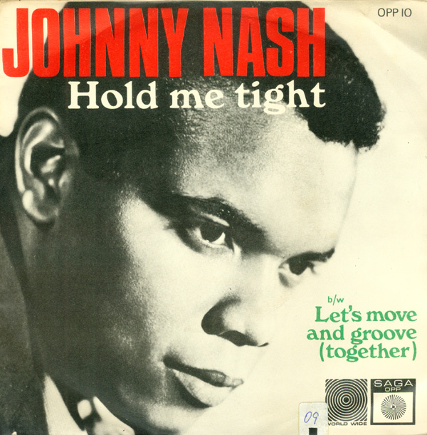 """Hold Me Tight"" was Johnny Nash's first big hit in 1968."
