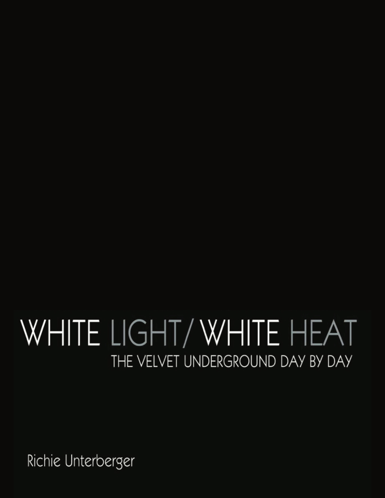 "The revised and expanded ebook version of ""White Light/White Heat: The Velvet Underground Day-By-Day."""