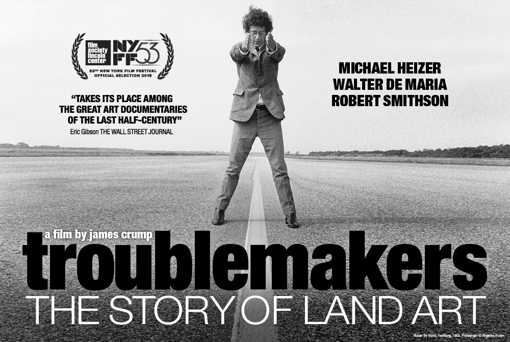 "The poster for the documentary ""Troublemakers: The Story of Land Art"" features a photo of Walter De Maria."