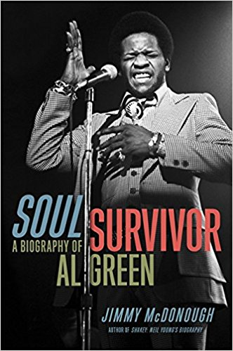 jimmy_mcdonough_soul_survivore_a_biography_of_al_green