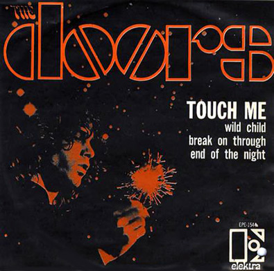 1-The-Doors-TouchMe-AjaxStrongerThanDirt-JimMorrison-TymStevens
